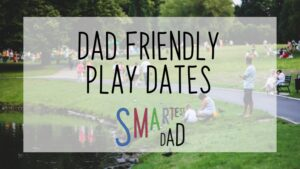Knock it out of the park with these dad friendly play dates