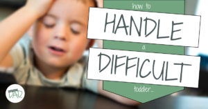 How to Handle a Difficult Toddler With Ease
